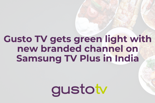 Gusto TV gets green light with new branded channel on Samsung TV Plus in India