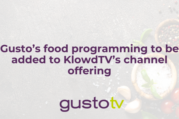 Gusto's food programming to be added to KlowdTV's channel offering